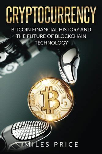 cryptocurrency the future of money blockchain technology and digital revolution books pdf cryptocurrency bitcoin financial history and