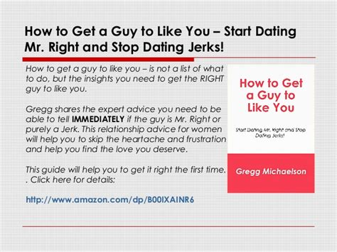how to get to stop how to get a to like you start dating mr right and stop dating