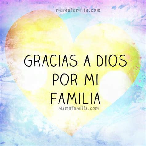 Imagenes Cristianas De Amor Para Mi Familia | gracias a dios por mi familia acci 243 n de gracias