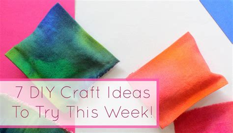 7 Trendy Crafts To Try by 7 Diy Craft Ideas To Try This Week