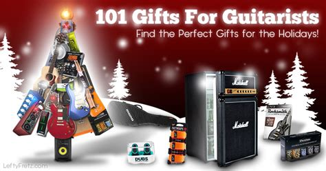 101 christmas gifts for guitar players present ideas
