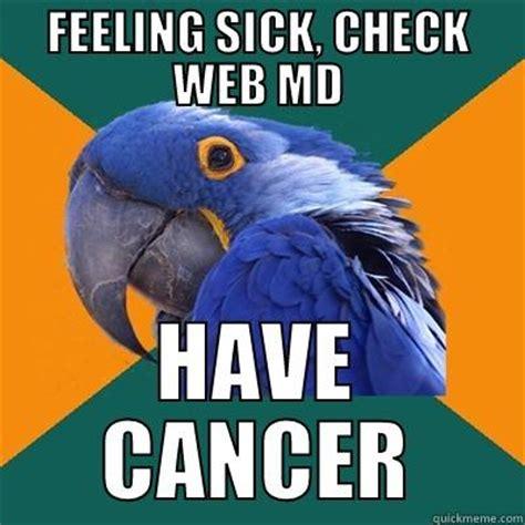 Feeling Sick Memes - feeling sick check web md quickmeme