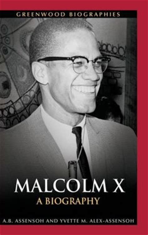 biography malcolm x malcolm x a biography by a b assensoh 9780313378492
