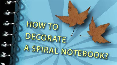 decorate  spiral notebook youtube