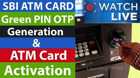 make atm card how to generate sbi atm card green pin otp and active atm