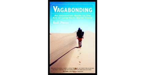 Pdf Vagabonding Uncommon Guide Term Travel by Vagabonding An Uncommon Guide To The Of Term