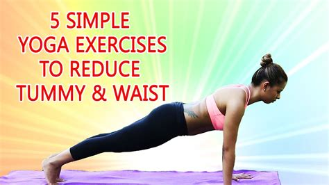 5 simple exercises to reduce tummy and waist best poses to reduce weight belly