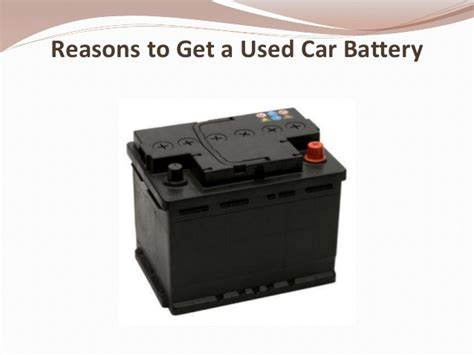 used car battery reasons to get a used car battery