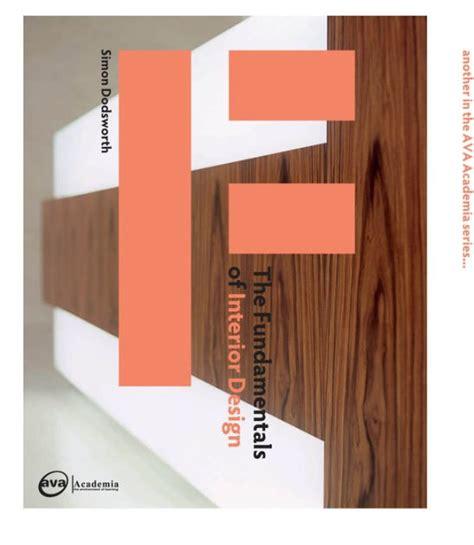 the fundamentals of interior design architettura the fundamentals of interior design by simon dodsworth