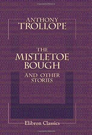 The Mistletoe Bough the mistletoe bough with biographical introduction ebook
