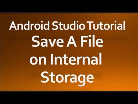 android studio tutorial thenewboston android studio tutorial 46 save a file on internal