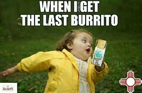 Burrito Meme - unless you ve had an allsups beef n bean burrito you