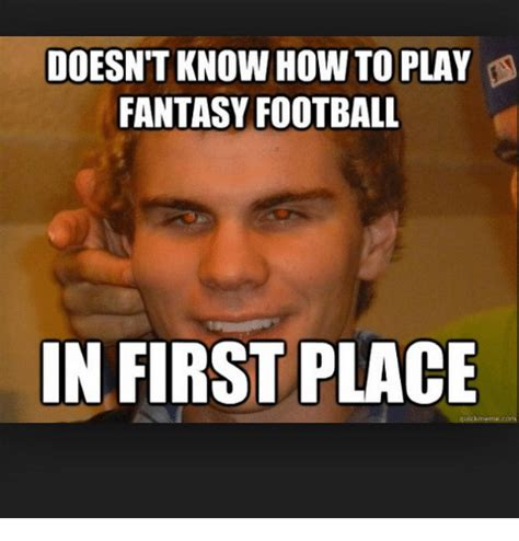 doesnt know how to play fantasy football in first place
