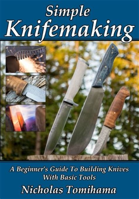 cricut crafting a basic beginner s guide to using your cricut machine books simple knifemaking a beginner s guide to building knives