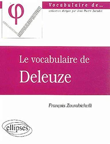 libro vocabulaire grec de base libro le vocabulaire de deleuze di fran 231 ois zourabichvili