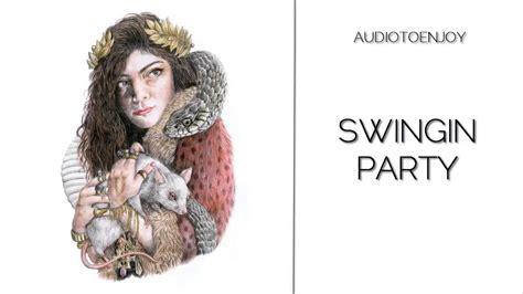 lorde swinging party lorde swingin party audio bonus track youtube
