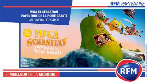 affiche du film mika sebastian l aventure de la poire rfm partenaire du film mika et sebastian l aventure de la