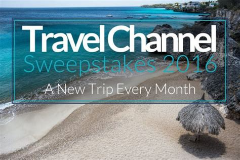 Travel Com Sweepstakes - travel channel sweepstakes 2016 lets you win a trip every month winzily