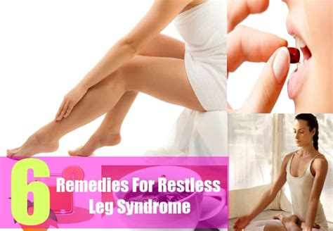 6 home remedies for restless leg how to treat