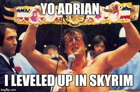 Adrian Meme - image tagged in yo adrian skyrim gaming imgflip