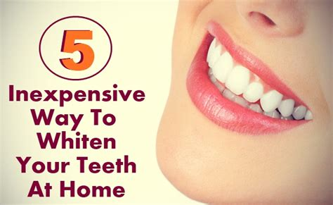 5 inexpensive way to whiten your teeth at home care