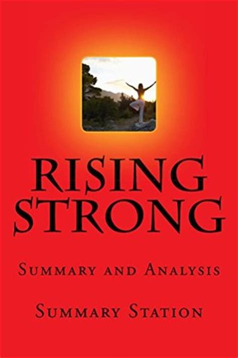 summary rising strong book by brene brown how the ability to reset transforms the way we live parent and lead summary rising strong a paperback hardcover audible summary books rising strong summary summary and analysis of brene