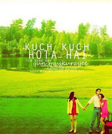 quotes film kuch kuch hota hai 17 best images about bollywood on pinterest chak de