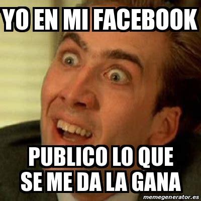 Lo Que Me Da La Gana Escribir El Facundo De Sarmiento | meme no me digas yo en mi facebook publico lo que se me