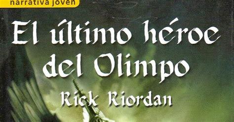 el ultimo heroe del 0606376992 giratiempo y mitomagia el 250 ltimo h 233 roe del olimpo rick riordan rese 241 a y pdf