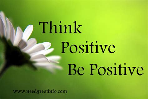 Think Be Positive positive thoughts for a positive