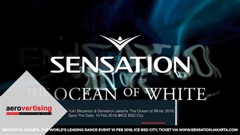 Sensation Jakarta 2018 Vip Deluxe Ticket sensation jakarta the of white 2018 tv commercial