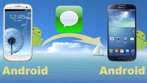 transfer messages from android to android how to transfer sms text messages from android to android
