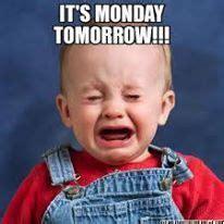 Its Monday Tomorrow Meme - it s monday tomorrow funny pinterest school starts