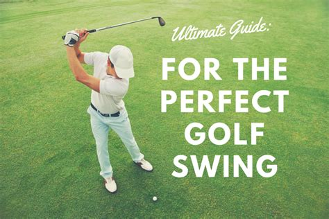 golf swing guide the ultimate guide to the golf swing golf swing