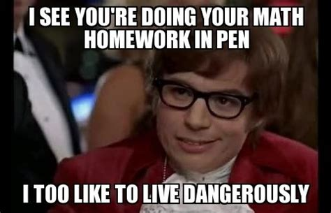 Meme Generat - math homework in pen math meme math pics math fail