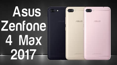 zenfone 4 max asus zenfone 4 max full specifications theinnews