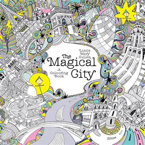 the magical city magical colouring books buzzonbooks com