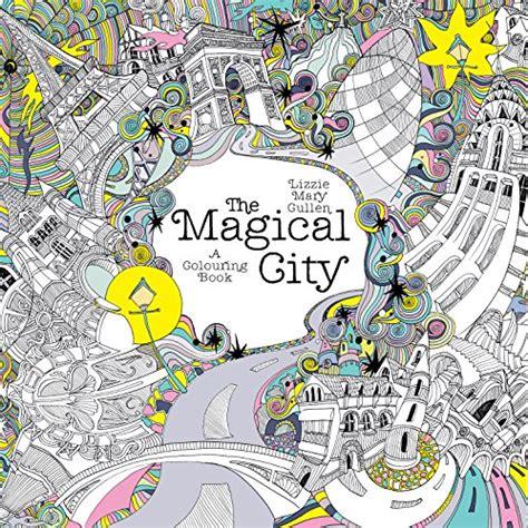 the magical city magical the magical city magical colouring books buzzonbooks com