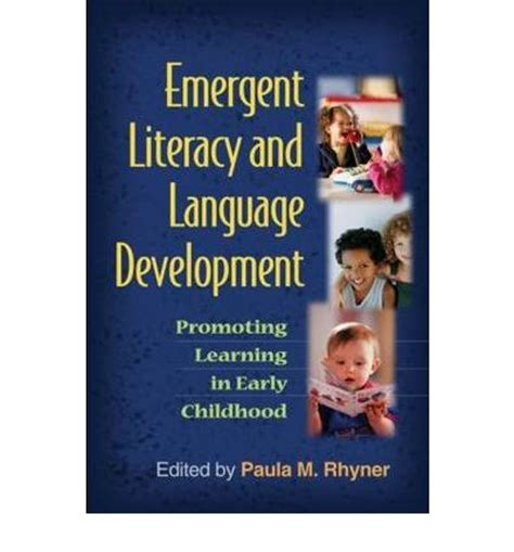 developing language and literacy 184787083x emergent literacy and language development paula m rhyner 9781606233009