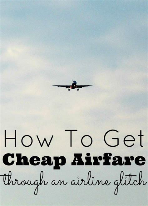 there are airfare glitches out there that you fit your traveling into your air budget