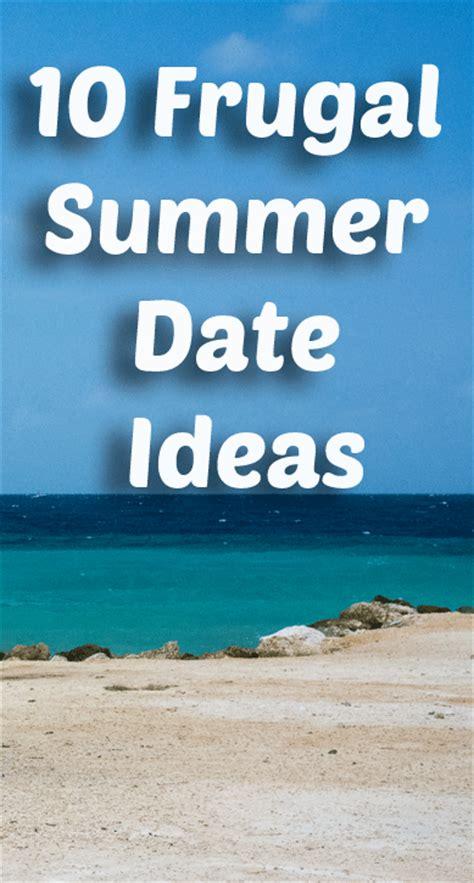 10 Date Ideas by 10 Frugal Summer Date Ideas