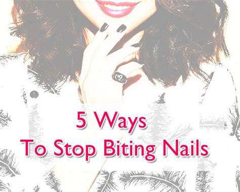 7 Tips To Stop Biting Your Nails by 17 Best Images About Nail Biting On My