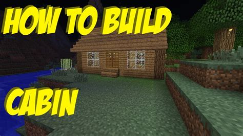 How To Make A Cabin In Minecraft by How To Build 7 A Cabin In Minecraft