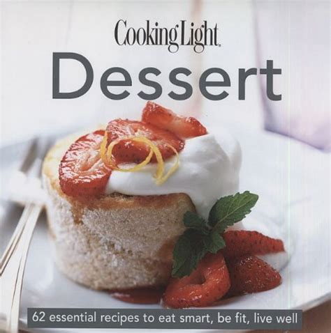 cooker desserts your ultimate cooking recipe book for mouthwatering desserts and appetizers the lazy oven cookbook volume 2 books cooking light dessert eat your books