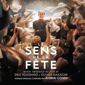 film streaming le sens de la fete c est la vie le sens de la f 234 te soundtrack released