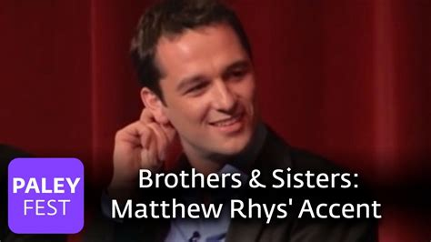 matthew rhys youtube brothers sisters matthew rhys british accent youtube