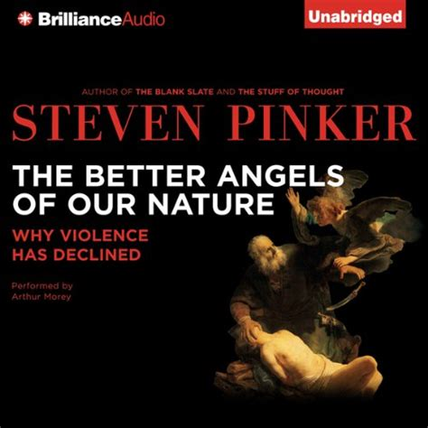 the better angels of our nature steven pinker the better angels of our nature why violence has declined