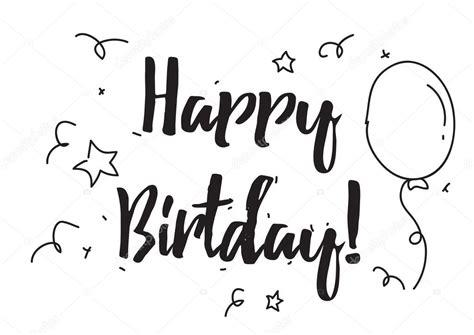 imagenes feliz cumpleaños blanco y negro feliz cumplea 241 os tarjeta de felicitaci 243 n con caligraf 237 a