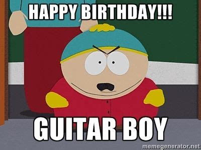 Birthday Boy Meme - happy birthday guitar boy eric cartman meme