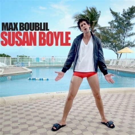 max boublil susan boyle susan boyle max boublil mp3 downloads